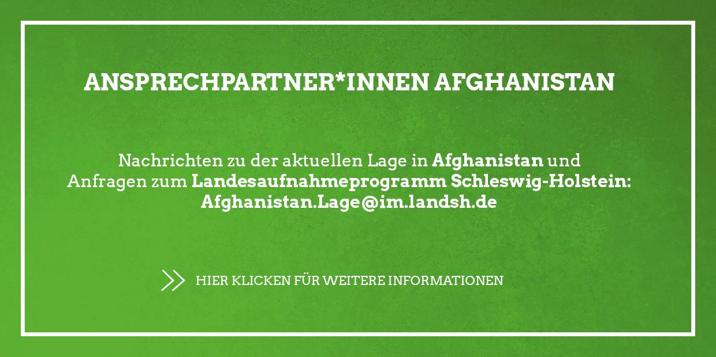 Ansprechparter*innen Afghanistan: afghanistan.lage@im.landsh.de