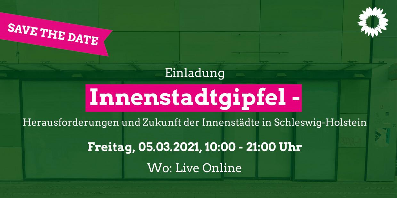 Grüner Hintergrund, darauf der Text: Save-the-date: Innenstadtgipfel, 05. März 2021, 10-21 Uhr
