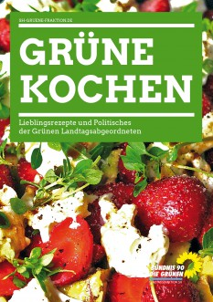 Grüne Kochen - Lieblingsrezepte und Politisches der Grünen Landtagsabgeordneten